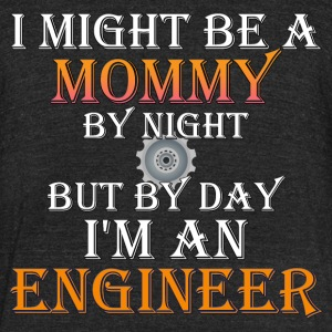 Mommy Engineer Womens Unisex Tri-Blend T-Shirt - Unisex Tri-Blend T-Shirt by American Apparel