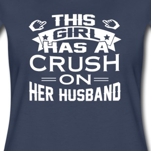 THIS GIRL HAS A CRUSH ON HER HUSBAND - Women's Premium T-Shirt