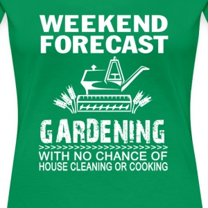 WEEKEND FORECAST GARDENING - Women's Premium T-Shirt
