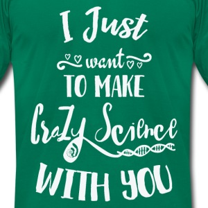 I Just Want To Make Crazy Science With You Cosima T-Shirts - Men's T-Shirt by American Apparel