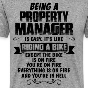 Being A Property Manager... T-Shirts - Men's Premium T-Shirt