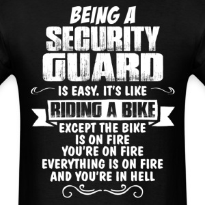 Being A Security Guard... T-Shirts - Men's T-Shirt