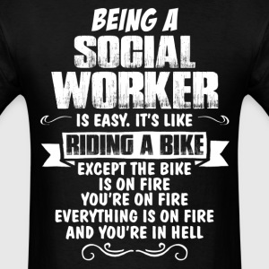 Being A Social Worker... T-Shirts - Men's T-Shirt