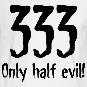 333: Only half as bad! Long Sleeve Shirts - Men's Long Sleeve T-Shirt