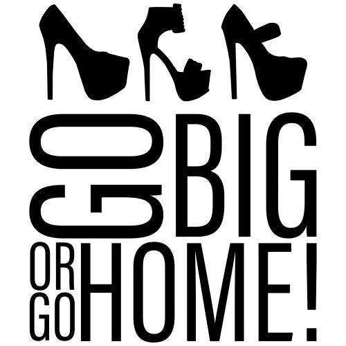 Go Big with Heels