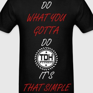 Do What You Gotta Do Tee - Men's T-Shirt