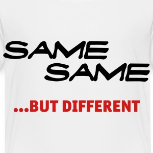 Same same, but different Baby & Toddler Shirts - Toddler Premium T-Shirt