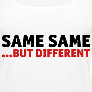 Same same, but different Tanks - Women's Premium Tank Top
