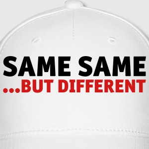 Same same, but different Caps - Baseball Cap