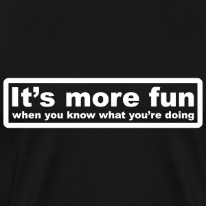 Have More Fun T-Shirts - Men's Premium T-Shirt