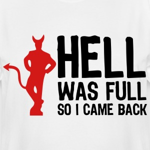 Hell was full. So I came back! T-Shirts - Men's Tall T-Shirt
