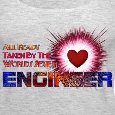 Taken By The Worlds Sexiest Engineer Womens Premiu