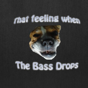 That Feeling When Bass Drops Pitbull Tote - Tote Bag