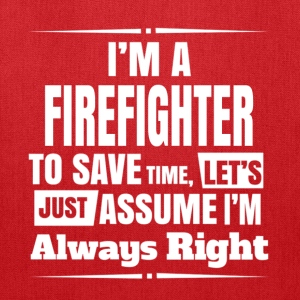 firefighter always right Bags & backpacks - Tote Bag