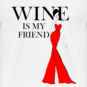 Wine is My Friend - Men's Premium T-Shirt