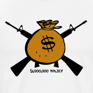 Million Dollar Policy - Men's Premium T-Shirt