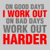 On Good Days I Work Out on bad days work out harde - Women's Premium Tank Top