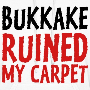 Bukkake has ruined my carpet! Hoodies - Women's Hoodie