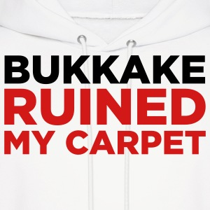 Bukkake has ruined my carpet! Hoodies - Men's Hoodie