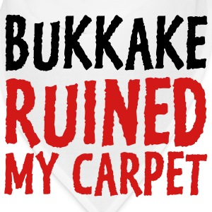 Bukkake has ruined my carpet! Caps - Bandana