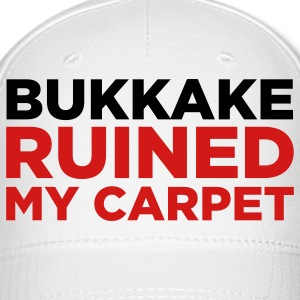 Bukkake has ruined my carpet! Caps - Baseball Cap