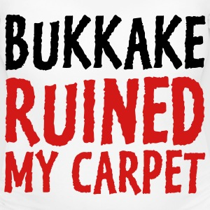 Bukkake has ruined my carpet! Women's T-Shirts - Women's Maternity T-Shirt