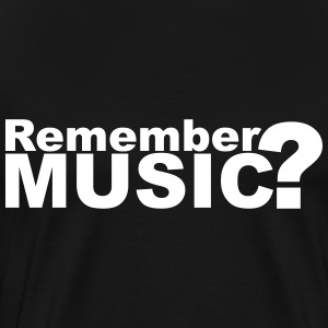Remember Music? T-Shirts - Men's Premium T-Shirt