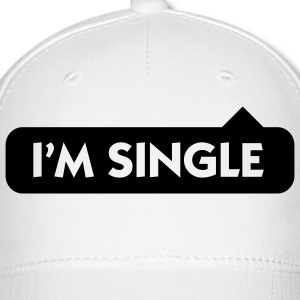 I m single Caps - Baseball Cap