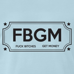 Fuck Bitches Get Money - Men's Premium T-Shirt