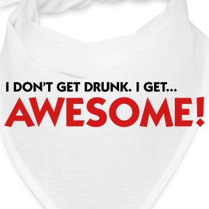 I m not drunk. I m awesome! Caps - Bandana