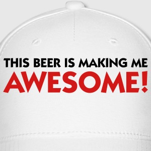 This beer makes me awesome! Caps - Baseball Cap