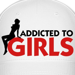 Addicted to Girls! Caps - Baseball Cap