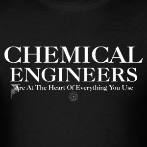 Chemical Engineers Are At The Heart Mens T-Shirt - Men's T-Shirt
