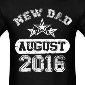 Dad To Be August 2016 T-Shirts - Men's T-Shirt