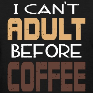 Cant Adult Before Coffee Women's T-Shirts - Women's T-Shirt