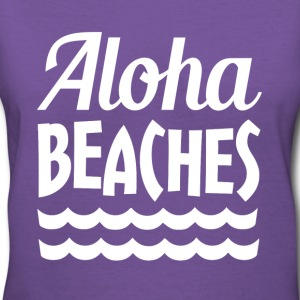 Aloha Beaches funny saying - Women's V-Neck T-Shirt