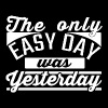 The Only Easy day, was yesterday Tshirt - Men's Premium T-Shirt