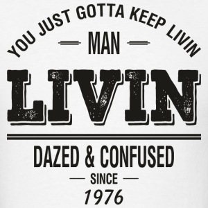 Dazed and Confused - LIVIN - Men's T-Shirt