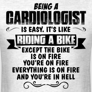 Being A Cardiologist... T-Shirts - Men's T-Shirt