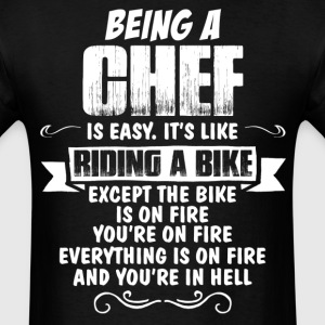 Being A Chef... T-Shirts - Men's T-Shirt