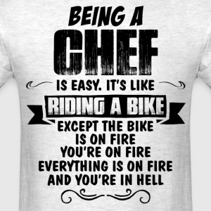 Being A Chef.... T-Shirts - Men's T-Shirt