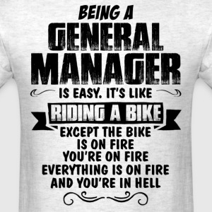 Being A General Manager... T-Shirts - Men's T-Shirt
