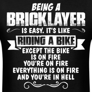 Being A Bricklayer.... T-Shirts - Men's T-Shirt