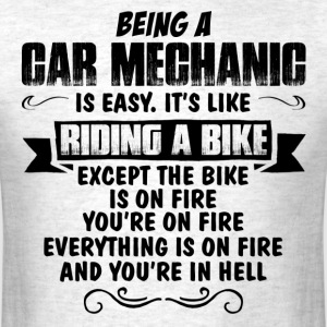 Being A Car Mechanic... T-Shirts - Men's T-Shirt