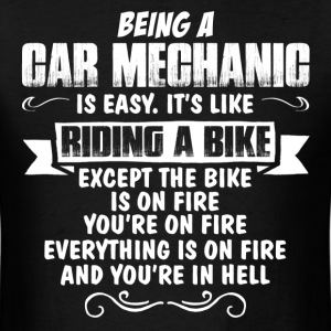 Being A Car Mechanic.... T-Shirts - Men's T-Shirt