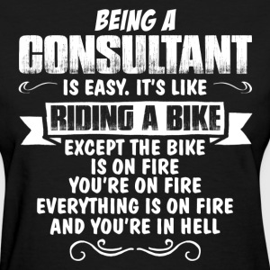 Being A Consultant... Women's T-Shirts - Women's T-Shirt