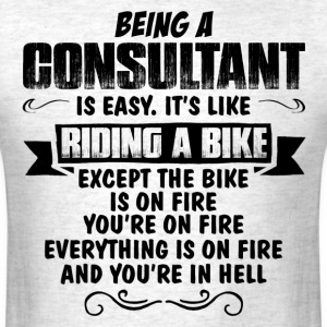 Being A Consultant ... T-Shirts - Men's T-Shirt