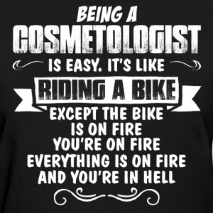 Being A Cosmetologist... Women's T-Shirts - Women's T-Shirt