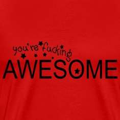 You're awesome Men's Premium T-Shirt