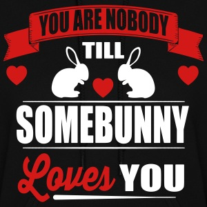 Somebunny loves you Hoodies - Women's Hoodie